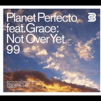 Planet Perfecto Featuring Grace - Not Over Yet '99