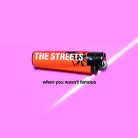 The Streets - When You Wasn't Famous (- CD2 [Explicit])