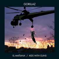Gorillaz - El Mañana / Kids with Guns