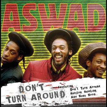 Aswad - Don't Turn Around