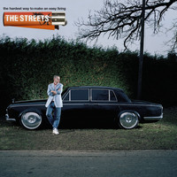 The Streets - The Hardest Way to Make An Easy Living (Explicit)