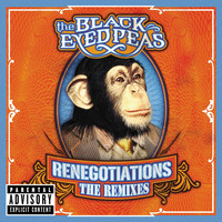 The Black Eyed Peas - Renegotiations: The Remixes (Explicit Version)