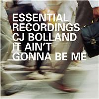 Bolland, C.J. - It Ain't Gonna Be Me (Bolland C.J. /)