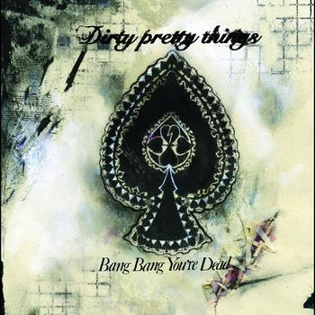 Dirty Pretty Things - Bang Bang You're Dead (Live at Glasgow)