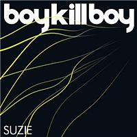Boy Kill Boy - Suzie (E single)