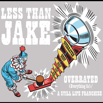Less Than Jake - Overrated [Everything Is] / A Still Life Franchise (Int'l Maxi Single)
