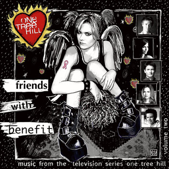 Various Artists - Music From The WB Television Series One Tree Hill Volume 2: Friends With Benefit