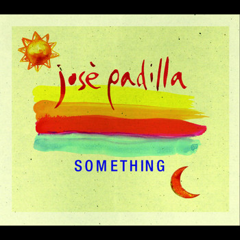 Jose Padilla - Something