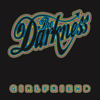 The Darkness - Girlfriend (Digital Single Track)