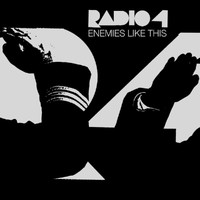 Radio 4 - Enemies Like This