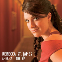 Rebecca St. James - America - The EP