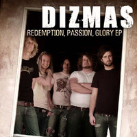 Dizmas - Redemption, Passion, Glory