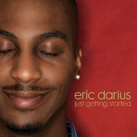 Eric Darius - Just Getting Started