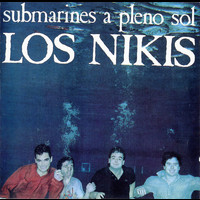 Los Nikis - Submarines A Pleno Sol