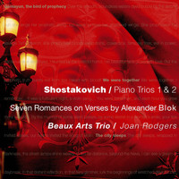 Beaux Arts Trio - Shostakovich : Piano Trios 1 & 2, 7 Romances on Verses by Alexander Blok