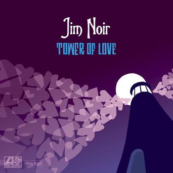 Jim Noir - Tower Of Love (iTUNES Deluxe Version - Audio Only)