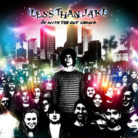 Less Than Jake - In With The Out Crowd (U.S. Version)
