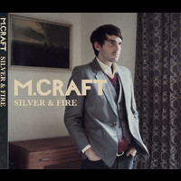 M. Craft - Silver And Fire (Explicit)