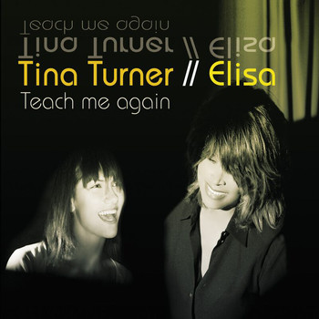 Tina Turner & Elisa - Teach Me Again