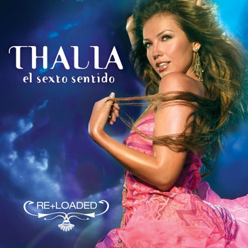 Thalía - El Sexto Sentido (Re+Loaded)