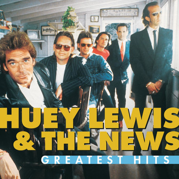Huey Lewis & The News - Greatest Hits:  Huey Lewis And The News