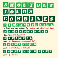 Shout Out Louds - Combines