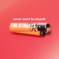 The Streets - Never Went To Church (- CD maxi [Explicit])