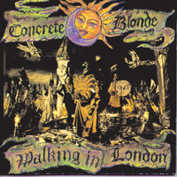 Concrete Blonde - Walking In London (World)