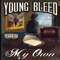 Young Bleed - My Own (Explicit)