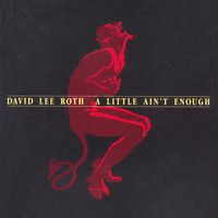 David Lee Roth - A Little Ain't Enough (Explicit)