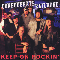 Confederate Railroad - Keep On Rockin'