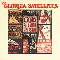 The Georgia Satellites - In The Land Of Salvation And Sin