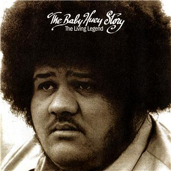 Baby Huey - The Baby Huey Story: The Living Legend