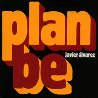 Javier Alvarez - Plan be