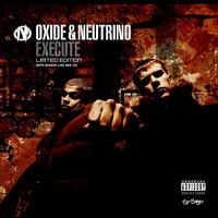 Oxide And Neutrino - Execute (Explicit)