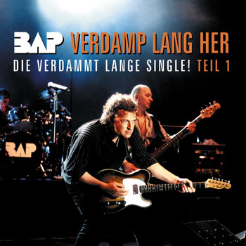 Bap - Verdamp Lang Her (Die Verdammt Lange Single Part I)