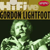 Gordon Lightfoot - Rhino Hi-Five: Gordon Lightfoot