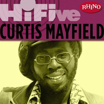 Curtis Mayfield - Rhino Hi-Five: Curtis Mayfield