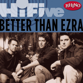 Better Than Ezra - Rhino Hi-Five: Better Than Ezra