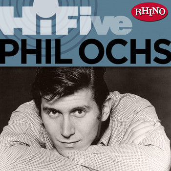 Phil Ochs - Rhino Hi-Five: Phil Ochs