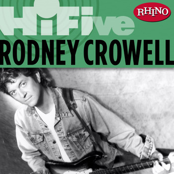 RODNEY CROWELL - Rhino Hi-Five: Rodney Crowell (Explicit)