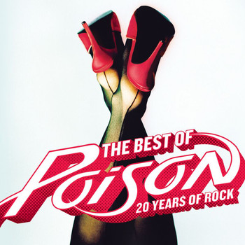 Poison - The Best Of - 20 Years Of Rock