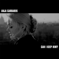 ANJA GARBAREK - Can I Keep Him?