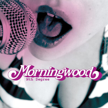 Morningwood - Nth Degree