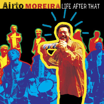 Airto Moreira - Life After That
