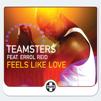 Teamsters - Feels Like Love