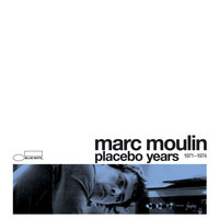 Marc Moulin - Placebo Years 1971 - 1974
