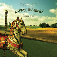 Kasey Chambers - Nothing At All