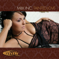 Milk Inc. - Tainted love
