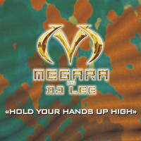 Megara Vs. DJ Lee - Hold Your Hands Up High